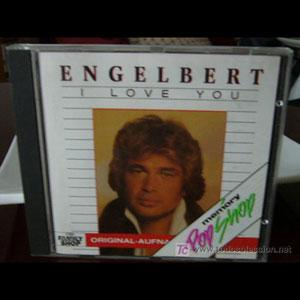 Engelbert I Love You