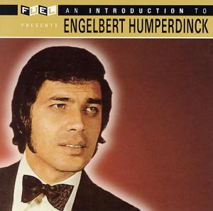 An Introduction to Engelbert Humperdinck